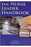 The Nurse Leader Handbook: The Art and Science of Nurse Leadership