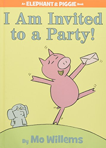 I Am Invited to a Party! (an Elephant and Piggie Book) (An Elephant & Piggie Book) por Mo Willems