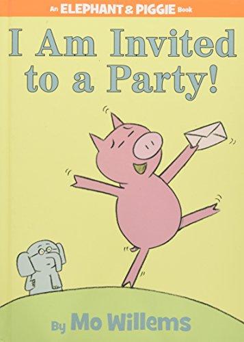 I Am Invited to a Party! (an Elephant and Piggie Book) (Elephant & Piggie Books)