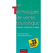 Les techniques de vente touristique - en 33 fiches : Pratiques-Applications corrigées (BTS TOURISME t. 1)