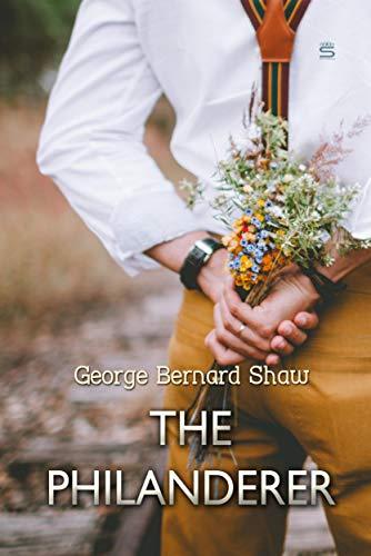 The Philanderer (Bernard Shaw Library) (English Edition) por George Bernard Shaw