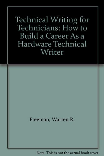 Technical Writing for Technicians: How to Build a Career As a Hardware Technical Writer