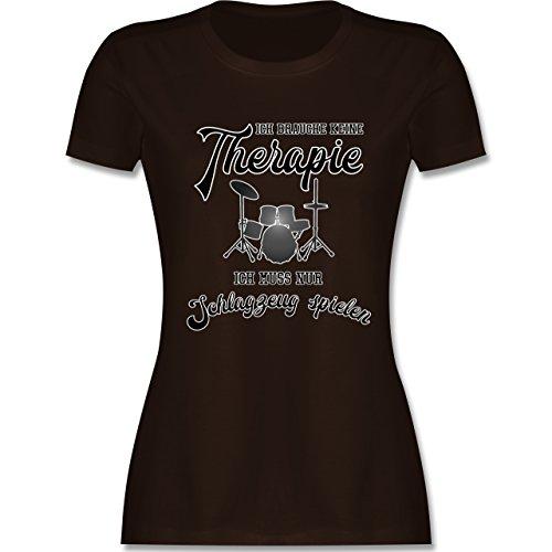 Shirtracer Instrumente - Ich Brauche Keine Therapie Ich muss Nur Schlagzeug Spielen - Damen T-Shirt Rundhals Braun