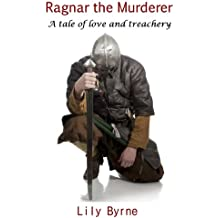 Ragnar the Murderer: A tale of love and treachery