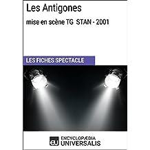 Les Antigones (mise en scène TG STAN-2001): Les Fiches Spectacle d'Universalis