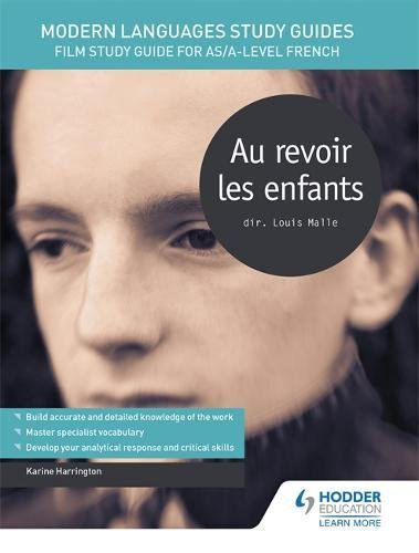 Modern Languages Study Guides: Au revoir les enfants: Film Study Guide for AS/A-level French (Film and literature guides)