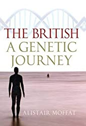 The British: A Genetic Journey by Alistair Moffat (2013-11-05)