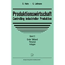 Produktionswirtschaft, Controlling industrieller Produktion, Bd.3/1, Personal, Anlagen
