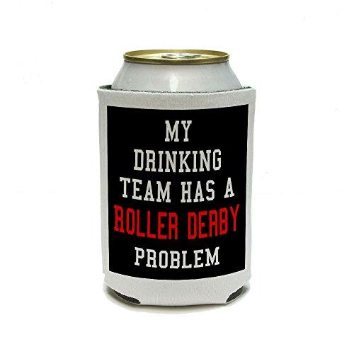 Mon Équipe de boire A un problème de roller Derby Boisson Can Cooler – isolant – Boisson isotherme support