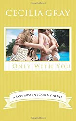 Only With You: Volume 5 (The Jane Austen Academy) by Cecilia Gray (17-May-2014) Paperback