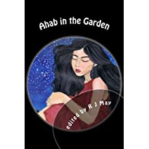 Ahab in the Garden: and other stories