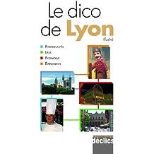 Dictionnaire de Lyon (avec cartes et photos)