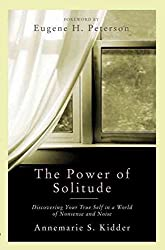 [(The Power of Solitude : Discovering Your True Self in a World of Nonsense and Noise)] [By (author) Annemarie S Kidder ] published on (April, 2007)