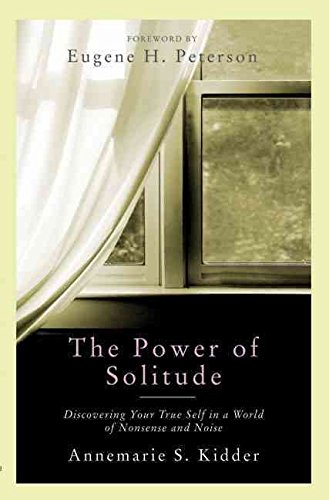 [(The Power of Solitude : Discovering Your True Self in a World of Nonsense and Noise)] [By (author) Annemarie S Kidder ] published on (April, 2007) par Annemarie S Kidder