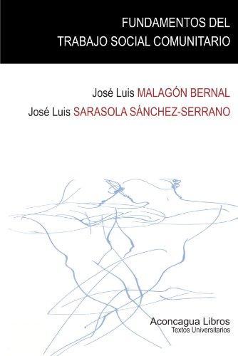 Fundamentos Del Trabajo Social Comunitario (Textos Universitarios) por Jose Luis Malagon Bernal