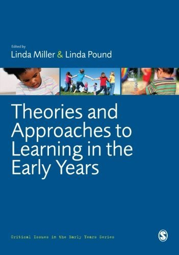 Theories and Approaches to Learning in the Early Years (Critical Issues in the Early Years) Published by SAGE Publications Ltd (2010)