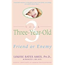 Your Three-Year-Old: Friend or Enemy