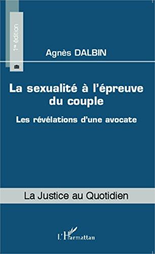 La sexualité à l'épreuve du couple: Les révélations d'une avocate