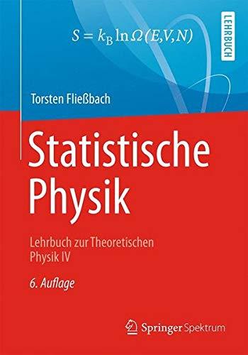 Statistische Physik: Lehrbuch zur Theoretischen Physik IV