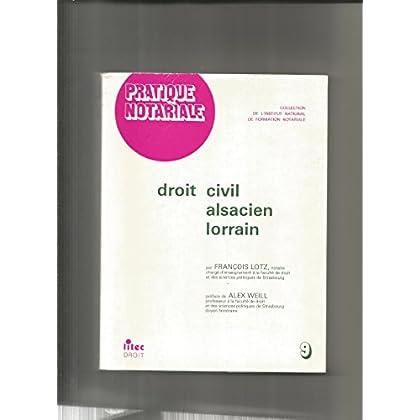 Droit civil alsacien lorrain [Broché] François Lotz