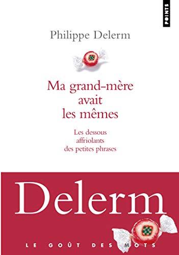 Ma grand-mère avait les mêmes - Les dessous affriolants par Philippe Delerm