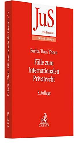 Fälle zum Internationalen Privatrecht: mit Internationalem Zivilverfahrensrecht (JuS-Schriftenreihe/Fälle mit Lösungen, Band 146)