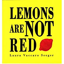 [( Lemons are Not Red )] [by: Laura Vaccaro Seeger] [Feb-2008]