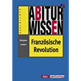 Abiturwissen: Französische Revolution