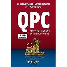 QPC. La question prioritaire de constitutionnalité (À savoir) (French Edition)