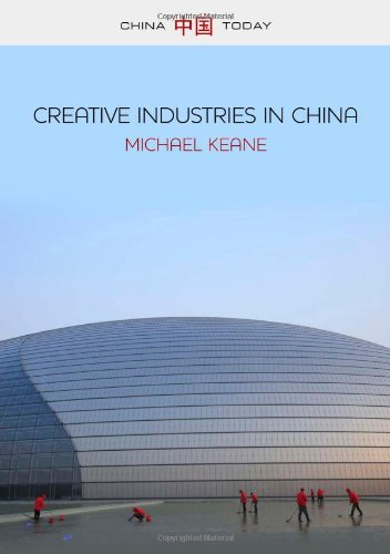 Creative Industries in China: Art, Design and Media (China Today) by Michael Keane (2013-04-05)