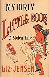 My Dirty Little Book of Stolen Time by Liz Jensen (2006-06-30)