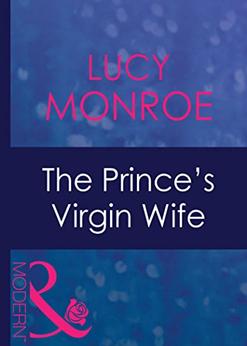 The Prince's Virgin Wife (Mills & Boon Modern) (Royal Brides, Book 1) (Bedded by Blackmail 3)