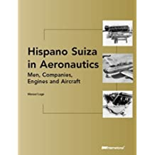 Hispano Suiza in Aeronautics: Men,Companies,Engines and Aircraft by Manuel Lage (2003-11-01)