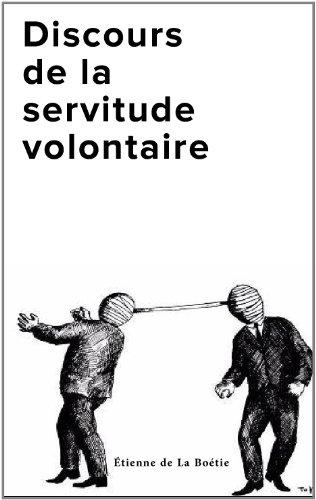 Discours de la servitude volontaire (French Edition)
