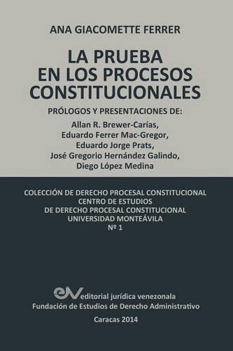 LAS PRUEBAS EN LOS PROCESOS CONSTITUCIONALES por Ana GIACOMETTE FERRER