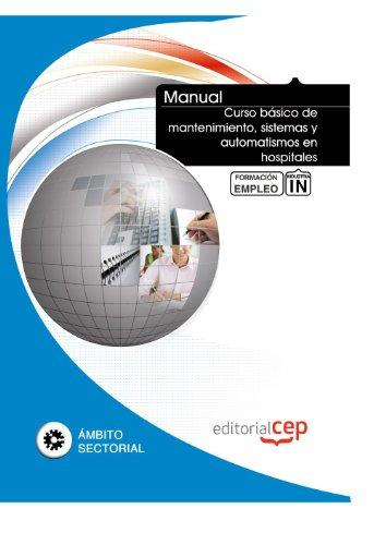 Manual Curso básico de mantenimiento, sistemas y automatismos en hospitales. Formación para el empleo (Formacion Empleo Sectorial)
