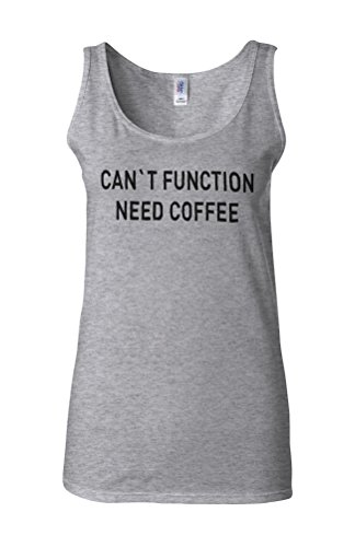 Can`t Function Need Coffee Novelty White Femme Women Tricot de Corps Tank Top Vest Gris Sportif