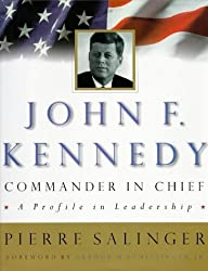John F. Kennedy, Commander-in-Chief: A Profile in Leadership (Penguin Studio Books) by Pierre Salinger (1997-07-01)