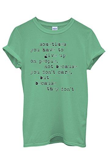 Sometimes You Have To Give Up Quote Funny Men Women Damen Herren Unisex Top T Shirt Grün