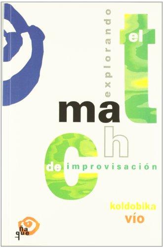 Explorando el match de improvisacion (Pedagogia Teatral (ñaque)) por Vio Koldobika