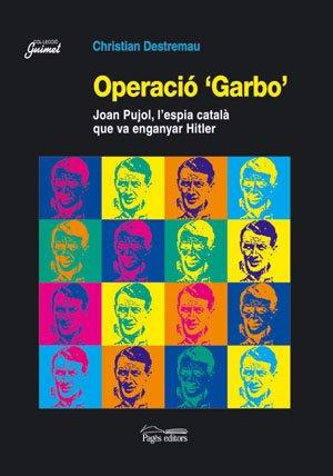 """Operació """"Garbo"""" : Joan Pujol, l'espia català que va enganyar Hitler"""