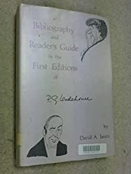 Bibliography and Reader's Guide to the First Editions of P.G. Wodehouse