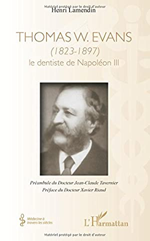Thomas W. Evans (1823-1897) : Le dentiste de Napoléon