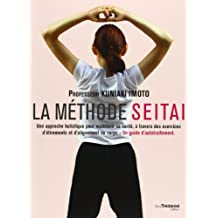 La méthode Seitai : Une approche holistique pour maintenir sa santé, à travers des exercices d'étirements et d'alignement du corps, Un guide d'autotraitement