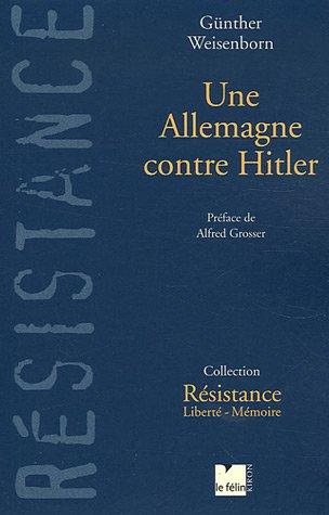 Une Allemagne contre Hitler par Günther Weisenborn