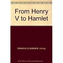 From Henry V to Hamlet