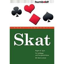 Skat: Regeln & Tipps. Für Anfänger und Fortgeschrittene. Mit Skat-Lexikon: Regeln & Tipps. Für Anfänger & Fortgeschrittene. Mit Skat-Lexikon