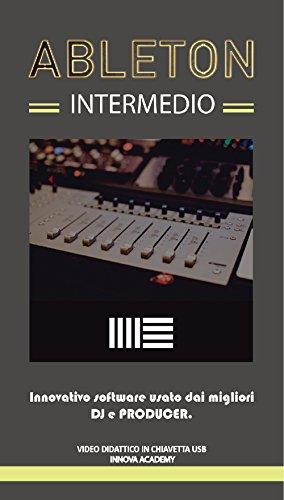 Ableton intermedio. innovativo software usato da dj e producer. video didattico in chiavetta usb