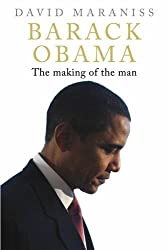 Barack Obama: The Making of the Man by David Maraniss (2012-06-01)