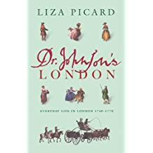 Dr Johnson's London: Everyday Life in London in the Mid 18th Century (English Edition)